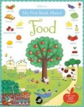 Brooks, Felicity,   Bonnet, Rosalinde Brooks, F: My First Book About Food