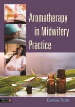 Denise Tiran Aromatherapy in Midwifery Practice