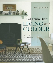 Byam Shaw, Ros Farrow and Ball Living with Colour