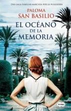 San Basilio, Paloma El océano de la memoria The Ocean Memory