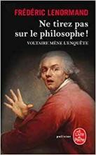Frédéric   Lenormand Ne tirez pas sur le philosophe