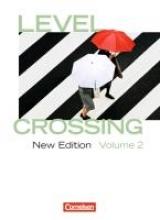 Christie, David,   Sprenger, Ekkehard,   Wöhlke, Thomas Level Crossing 2: 12./13. Schuljahr. Schülerbuch