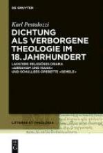 Pestalozzi, Karl Dichtung als verborgene Theologie im 18. Jahrhundert
