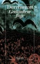 Dürrenmatt, Friedrich Gedankenfuge