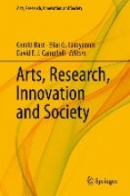 Gerald Bast,   Elias G. Carayannis,   David F. J. Campbell Arts, Research, Innovation and Society