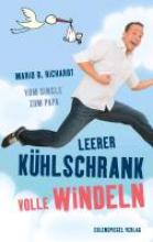 Richardt, Mario D. Leerer Khlschrank, volle Windeln