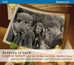 Leisner, Barbara Sophie Scholl und der Widerstand der Weißen Rose