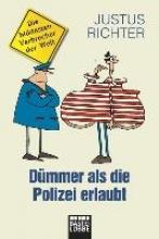Richter, Justus Dümmer als die Polizei erlaubt