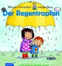 Anderson, Judith Kleine Forscher entdecken: Der Regentropfen