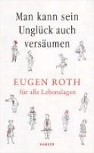 Roth, Eugen Man kann sein Unglück auch versäumen