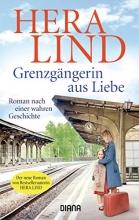 Hera Lind, Grenzgängerin aus Liebe