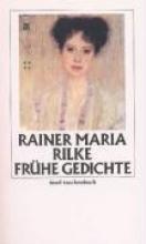 Rilke, Rainer Maria Frhe Gedichte