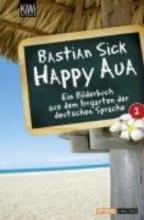 Sick, Bastian Happy Aua 2