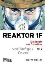 Tatsuta, Kazuto Reaktor 1F - Ein Bericht aus Fukushima, Band 2