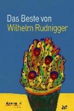 Rudnigger, Wilhelm Das Beste von Wilhelm Rudnigger
