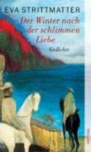 Strittmatter, Eva Der Winter nach der schlimmen Liebe