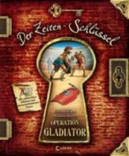 Williams, Erica Der Zeiten-Schlssel. Operation Gladiator