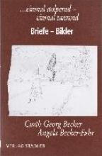 Becker, Curth Georg Briefe, Bilder. ... einmal stolpernd, einmal tanzend