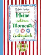 Rohringer, Reglindis Meine schönen Momente