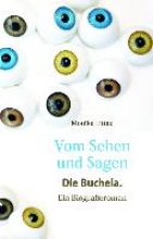 Littau, Monika Vom Sehen und Sagen. Die Buchela