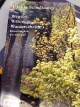 Schulkamp, Ursula Wege, Wlder, Wasserscheiden