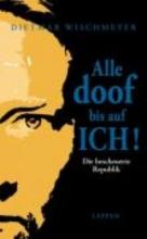 Wischmeyer, Dietmar Alle doof bis auf ICH!