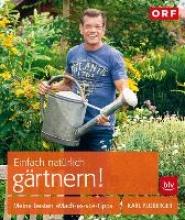 Ploberger, Karl Einfach natürlich gärtnern!