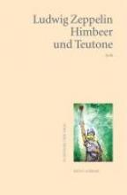 Zeppelin, Ludwig Himbeer und Teutone