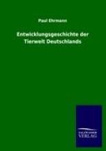 Ehrmann, Paul Entwicklungsgeschichte der Tierwelt Deutschlands