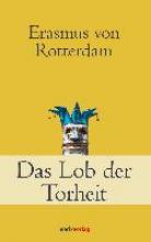 Erasmus von Rotterdam Das Lob der Torheit