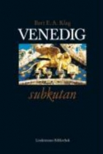 Klag, Bert E. A. Venedig