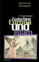 Meddeb, Abdelwahab Zwischen Europa und Islam