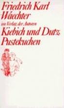 Waechter, Friedrich Karl Kiebich und Dutz Pustekuchen
