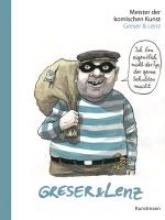 Greser, Achim Meister der komischen Kunst: Greser & Lenz