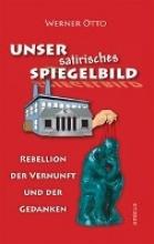 Otto, Werner Unser satirisches Spiegelbild