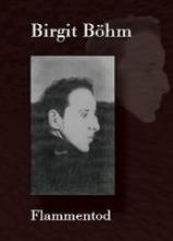 Böhm, Birgit Flammentod