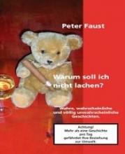 Faust, Peter Warum soll ich nicht lachen?