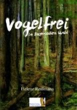 Reißmann, Helene Vogelfrei im Bayerischen Wald