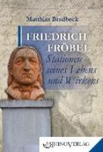 Brodbeck, Matthias Friedrich Fröbel - Stationen seines Lebens und Wirkens
