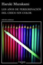 Murakami, Haruki Los Anos de Peregrinacion del Chico Sin Color = The Years of Pilgrimage of the Colorless Boy