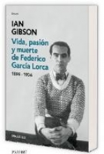 Gibson, Ian Vida, pasión y muerte de Federico García Lorca