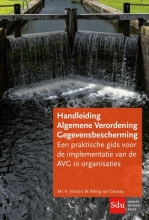 V.W. Alting van Geusau , Handleiding Algemene verordening gegevensbescherming.