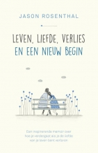 Jason B. Rosenthal , Leven, liefde, verlies en een nieuw begin