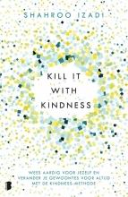 Shahroo Izadi , Kill it with kindness