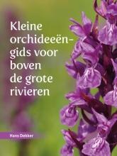 Hans Dekker , Kleine orchideeëngids voor boven de grote rivieren