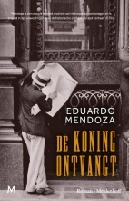 Eduardo Mendoza , De koning ontvangt