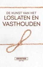 Wim Rietkerk , De kunst van het loslaten en vasthouden