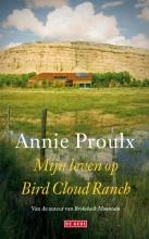 E. Annie  Proulx Mijn leven op Bird Cloud Ranch