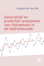 Jacques Van Der Elst , Descriptief en predictief analyseren van tijdreeksen in de bedrijfskunde