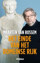 Maarten van Rossem Het einde van het Romeinse Rijk